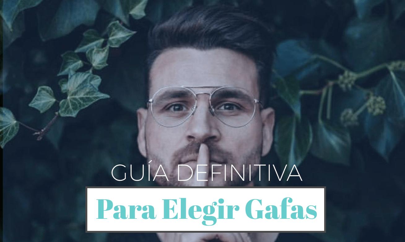 GUIA PARA ELEGIR GAFAS